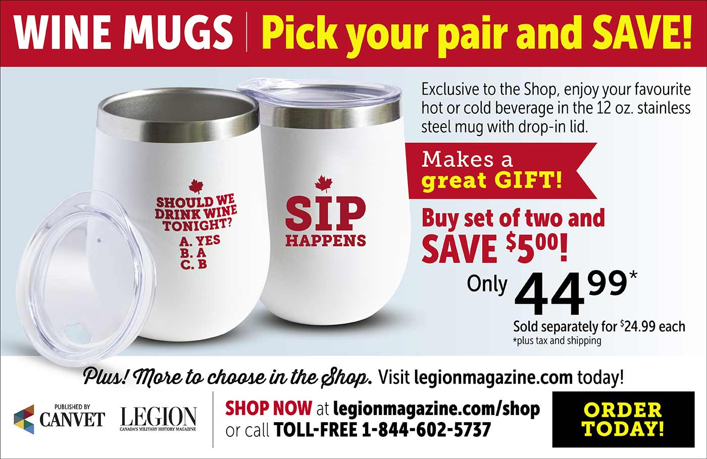 Exclusive to the Shop, enjoy your favourite hot or cold beverage in the 12 oz stainless steel wine mugs. Order today!